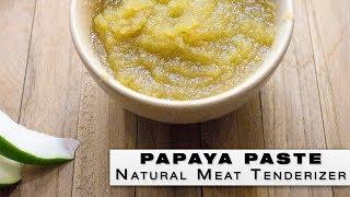 Papaya Paste - Natural Meat tenderizer - How to make & store papaya paste