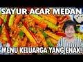 Resep : Sayur Acar Medan Menu Keluarga Y...mp3