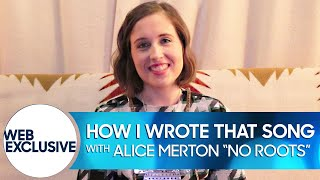 "How I Wrote That Song: Alice Merton ""No Roots"""