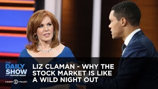 Liz Claman - Why the Stock Market Is Like a Wild Night Out | The Daily Show