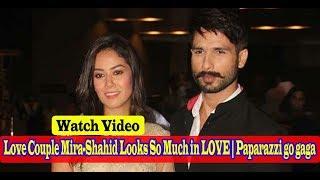 Watch Video : Love Couple Mira-Shahid Looks So Much in LOVE | Paparazzi go gaga