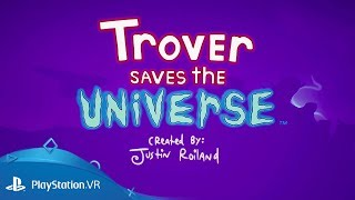 Trover Saves The Universe | E3 2018 Reveal Trailer | PlayStation VR