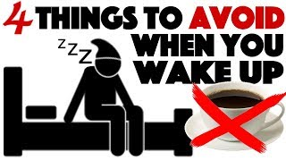 NEVER Do These 4 things When You Wake Up