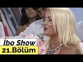 İbo Show - 21. Bölüm (Banu Alkan - Bu...mp3
