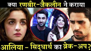 Jacqueline-Ranbir are responsible for Alia and Sidharth's ugly break up!