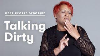 Deaf People Talk Dirty