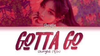 CHUNG HA (청하) - 벌써 12시(Gotta Go) (Lyrics Eng/Rom/Han/가사)