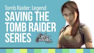 How Tomb Raider: Legend Saved Lara Croft