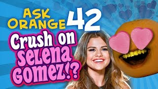 Annoying Orange - Ask Orange #42: Crush on Selena Gomez?!?
