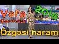 Vəfa Şərifova - Özgəsi haram (2018)mp3