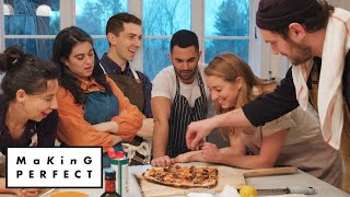 Brad, Claire, Carla, Molly, Chris & Andy Cook the Perfect Pizza   Making Perfect: Episode 5