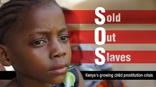SOS: Sold Out Slaves. Kenya