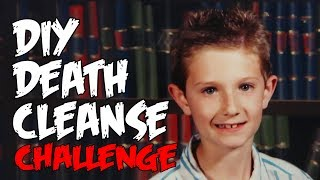Death Cleanse Challenge - Man Vs Youtube