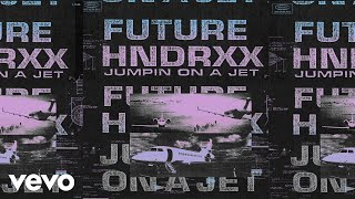 Future - Jumpin on a Jet (Audio)