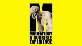 Made My Day A Horrible Experience   Wer braucht schon Kreativität?