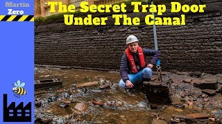The Secret Trap Door Under The Canal