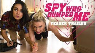 The Spy Who Dumped Me (2018 Movie) Teaser Trailer – Mila Kunis, Kate McKinnon, Sam Heughan