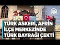 Türk askeri, Afrin ilçe merkezine Tür...mp3
