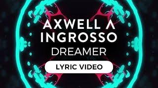 Axwell Λ Ingrosso - Dreamer [Lyric Video]