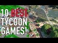 10 Tycoon Games That Will Take Over Your...mp3