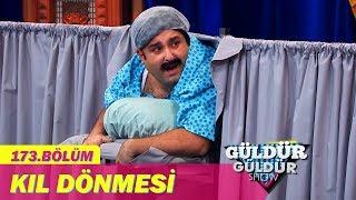 Güldür Güldür Show 173. Bölüm | Kıl Dönmesi