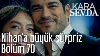 Kara Sevda 70. Bölüm - Nihan