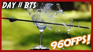 ARROW VS WINE GLASS AT 960FPS | Day 11 BTS