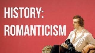 HISTORY OF IDEAS - Romanticism
