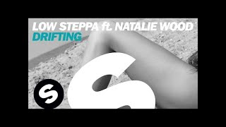 Low Steppa ft. Natalie Wood - Drifting (Extended Mix)