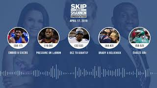 UNDISPUTED Audio Podcast (4.17.18) with Skip Bayless, Shannon Sharpe, Joy Taylor | UNDISPUTED