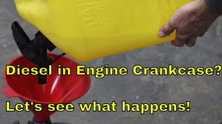Add Diesel to the Engine Crankcase? Let