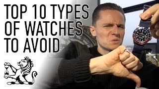 Top 10 Types of Watches To Avoid - Don