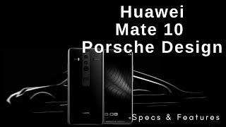 Huawei Mate 10 Porsche Design - Specs, Features & Reviews