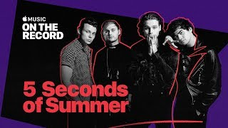 On the Record: 5 Seconds of Summer [TRAILER] | Apple Music