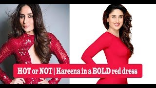 Watch Video : HOT or NOT   Kareena in a BOLD red dress
