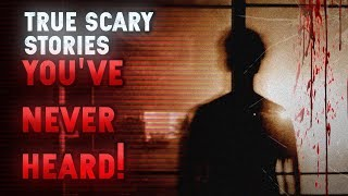 4 True Scary Stories YOU