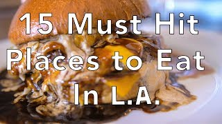 LA Food Guide - 15 Must Hit Places to Eat in Los Angeles