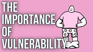 The Importance of Vulnerability