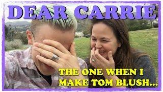 Dear Carrie - The One When I Make Tom Blush...