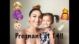PREGNANT AT 14 | MY STORY
