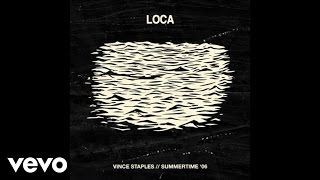 Vince Staples - Loca (Audio)