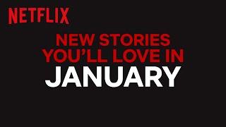 New to Netflix US | January | Netflix
