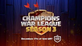 LIVE - Clash of Clans Champions War League Season 3 Finals!