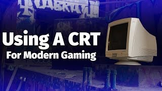 Using a CRT For Modern PC Gaming
