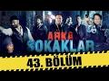 ARKA SOKAKLAR 43. BÖLÜM | SEZON FİNAL...mp3