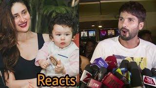 Omg ! Finally Shahid Kapoor reacts on Bebo