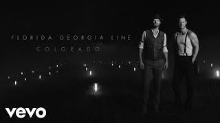 Florida Georgia Line - Colorado (Audio)