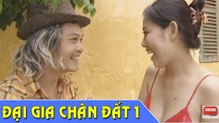 Phim Hài Tết   Đại Gia Chân Đất 1   Phim Hài Trung Hiếu , Quang Tèo