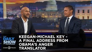 The Daily Show - Keegan-Michael Key - A Final Address from Obama