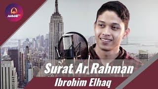 Surat Ar Rahman   Ibrohim Elhaq